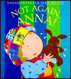 Not Again, Anna! - Vivian French, Alex Ayliffe