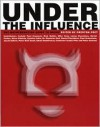 Under the Influence: The Disinformation Guide to Drugs - Preston Peet