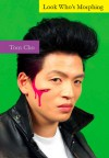 Look Who's Morphing - Tom Cho