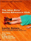 The Idiot Girls' Action-Adventure Club: True Tales from a Magnificent and Clumsy Life (MP3 Book) - Laurie Notaro, Hillary Huber