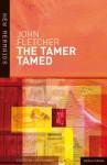 The Tamer Tamed - John Fletcher, Lucy Munro