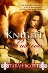 A Knight of Passion - Tarah Scott