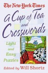 The New York Times A Cup of Tea Crosswords: 75 Light and Easy Puzzles - The New York Times, Will Shortz, The New York Times