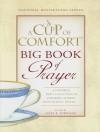 A Cup of Comfort Big Book of Prayer: A Powerful New Collection of Inspiring Stories, Meditation, Prayers - Susan B. Townsend
