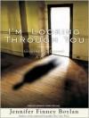 I'm Looking Through You: Growing Up Haunted: A Memoir (MP3 Book) - Jennifer Finney Boylan