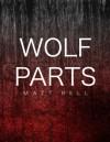 Wolf Parts - Matt Bell