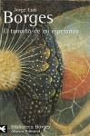 El tamaño de mi esperanza - Jorge Luis Borges