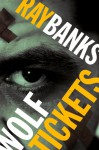 Wolf Tickets - Ray Banks