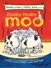 Dooby Dooby Moo - Doreen Cronin, Betsy Lewin