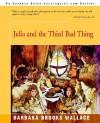 Julia and the Third Bad Thing - Barbara Brooks Wallace