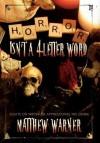 Horror Isn't a 4-Letter Word - Matthew Warner, Deena Warner