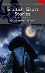 Scottish Ghost Stories - Walter Scott, Robert Louis Stevenson, John Buchan, James Hogg, Rosemary Gray