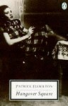 Hangover Square: A Story Of Darkest Earl's Court - Patrick Hamilton, J.B. Priestley