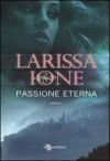 Passione eterna - Larissa Ione, Laura Liucci