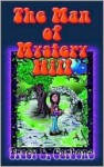 The Man of Mystery Hill - Tracy L. Carbone