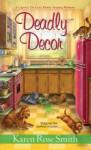 Deadly Decor - Karen Rose Smith