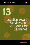Location-Aware Services and Qr Codes for Libraries - Joe Murphy