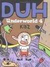 Underworld, Vol. 4: Duh - Kaz