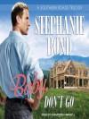 Baby, Don't Go (Southern Roads #3) - Stephanie Bond