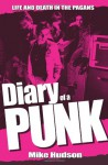 Diary of a Punk: Life and Death in the Pagans - Mike Hudson