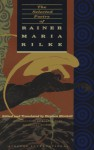 The Selected Poetry of Rainer Maria Rilke - Robert Hass, Stephen Mitchell, Rainer Maria Rilke