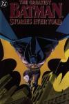 The Greatest Batman Stories Ever Told - Bill Finger, Dennis O'Neil, Bob Kane, Neal Adams