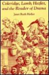 Coleridge, Lamb, Hazlitt, and the Reader of Drama - Janet Ruth Heller