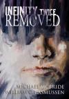 Infinity Twice Removed - Michael McBride, William C. Rasmussen