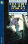 Dockside School Stories - Bernard Ashley