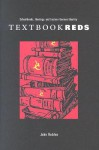 Textbook Reds: Schoolbooks, Ideology, and Eastern German Identity - John Rodden