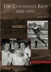 Cincinnati Reds: 1900-1950, The (OH) (Images of Baseball) - Kevin Grace