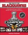 The Year of the Blackhawks: Celebrating Chicago's 2009-10 Stanley Cup Championship Season - Andrew Podnieks