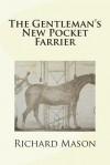 The Gentleman's New Pocket Farrier - Richard Mason