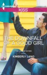 The Downfall of a Good Girl - Kimberly Lang