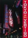 Tokyo Vertigo - Stephen Barber, Eikoh Hosoe, Romain Slocombe