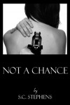 Not a Chance - S.C. Stephens