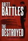 The Destroyed - Brett Battles