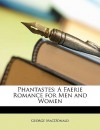 Phantastes: A Faerie Romance for Men and Women - George MacDonald