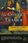 The Coffee Trader - David Liss