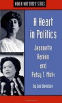 A Heart in Politics: Jeannette Rankin and Patsy T. Mink - Sue Davidson