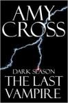The Last Vampire - Amy Cross