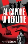 Al Capone w Berlinie - Artur Górski