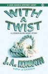 With A Twist - A Lt. Jack Daniels Locked Room Mystery Short Story - J.A. Konrath, Jack Kilborn
