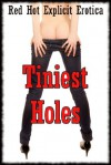 Tiniest Holes: Twenty First Anal Sex Stories - Sarah Blitz, Connie Hastings, Nycole Folk, Amy Dupont, Angela Ward