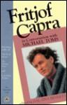 Fritjof Capra in Conversation with Michael Toms - Fritjof Capra