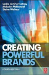 Creating Powerful Brands - Leslie de de Chernatony, Malcolm McDonald, Elaine Wallace