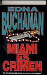 Miami Es Crimen/Miami It's Murder - Edna Buchanan
