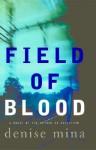 Field Of Blood - Denise Mina