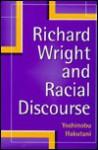 Richard Wright And Racial Discourse - Yoshinobu Hakutani