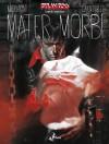 Dylan Dog Mater Morbi (Italian Edition) - Roberto Recchioni, Massimo Carnevale